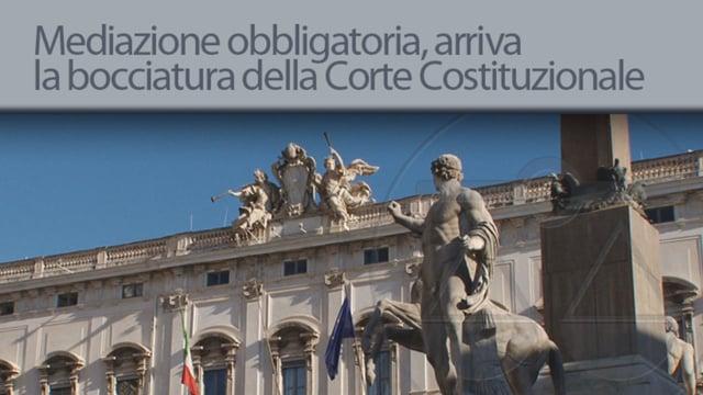 Mediazione obbligatoria, arriva la bocciatura dalla Corte Costituzionale - 9/11/2012