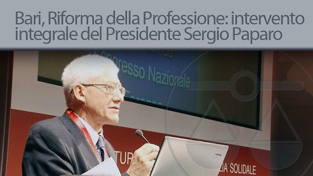 Bari, Riforma della Professione: intervento integrale del Presidente Sergio Paparo - 26/11/2012