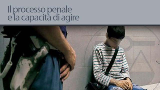Il processo penale e la capacità di agire - 6/12/2012