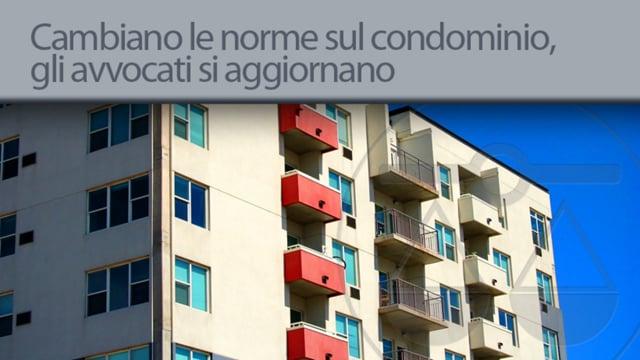 Cambiano le norme sul condominio, gli avvocati si aggiornano - 23/1/2013