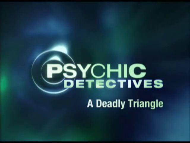 "TruTV- Psychic Detectives ""Triangle"""