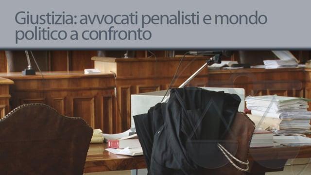 Giustizia: avvocati penalisti e mondo politico a confronto - 5/2/2013