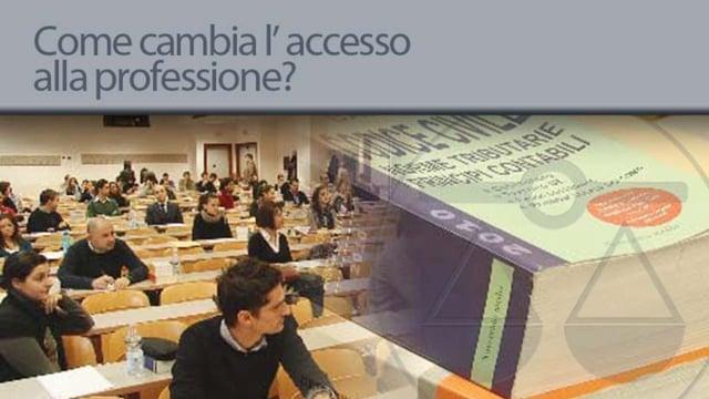 Come cambia l'accesso alla professione?