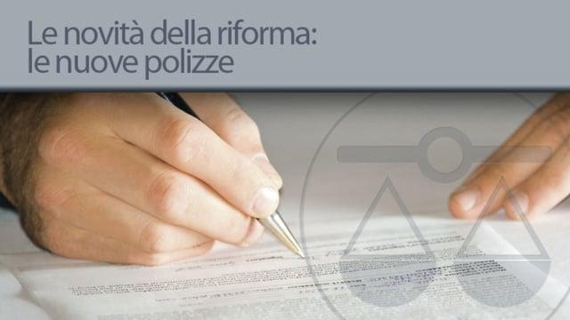 Le novità della riforma: le nuove polizze - 13/3/2013