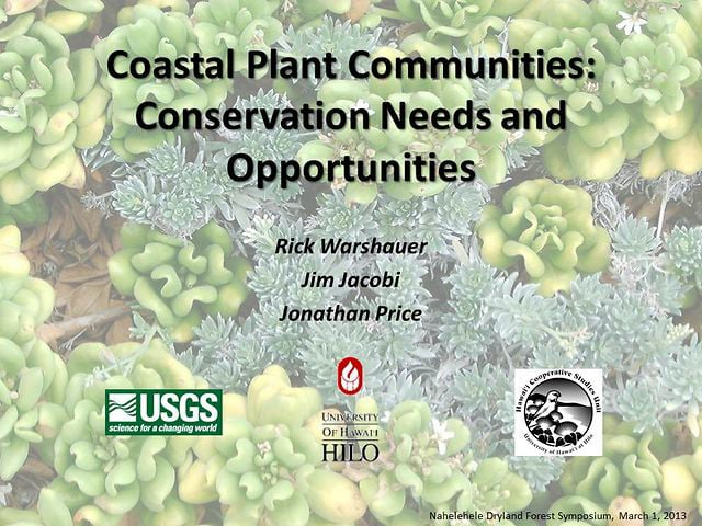 """2013_07. Dr. Jon Price   """"Coastal Plant Communities: Conservation Needs and Opportunities"""""""