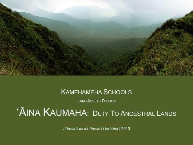 """2013_04. Nāmaka Whitehead  """"Aina Kaumaha: Duty To Ancestral Lands"""""""