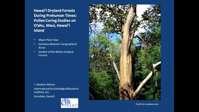 """2013_08. Dr. Stephen Athens   """"Hawai'i Dryland Forests During Prehuman Times: Pollen Coring Studies"""