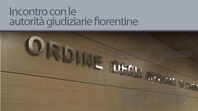 Incontro con le autorità giudiziarie fiorentine - 28/3/2013
