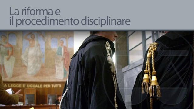 La riforma e il procedimento disciplinare - 3/4/2013