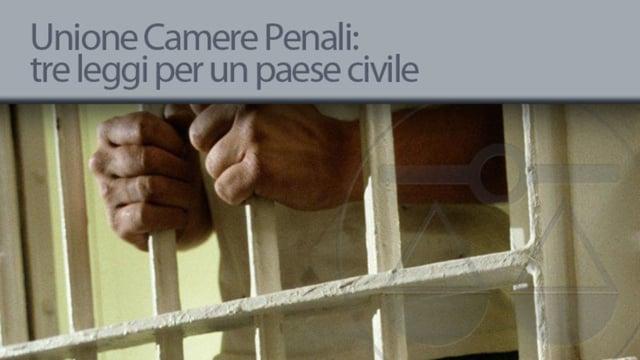 Camere Penali: tre leggi per una nazione civile - 10/4/2013