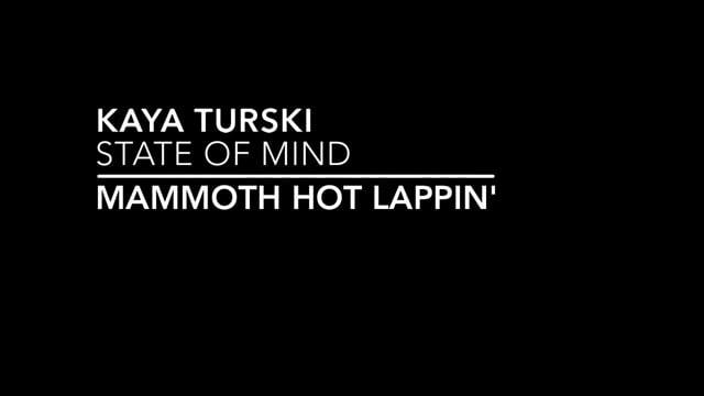 "Kaya Turski ""Mammoth Hot Lappin' State of Mind'"" from Kaya Turski"
