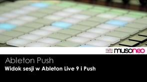 Widok sesji w Ableton Live 9 i Push
