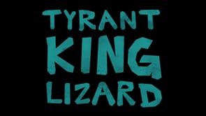 Tyrant King Lizard