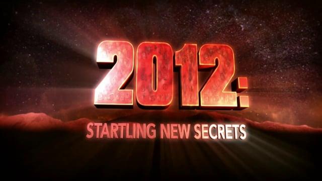 2012: STARTLING NEW SECRETS