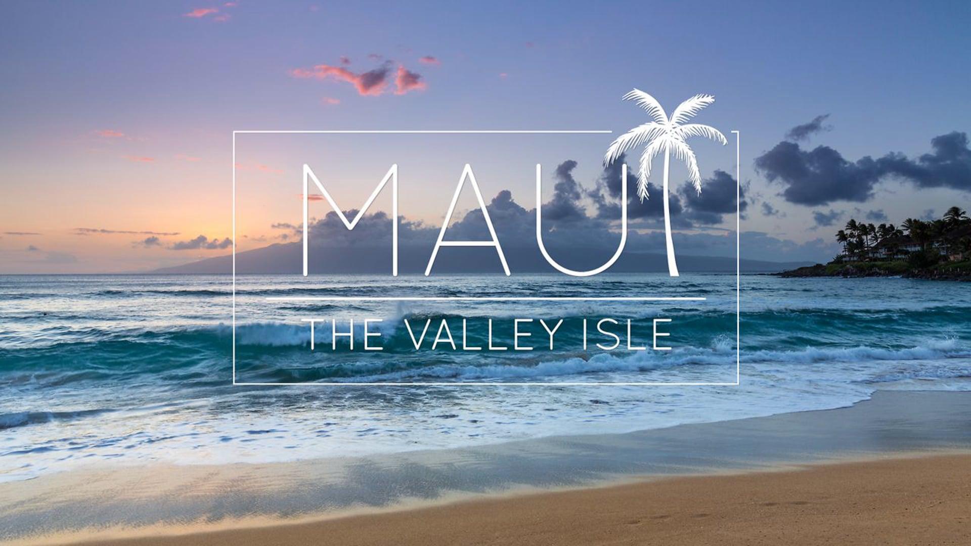 Maui: The Valley Isle