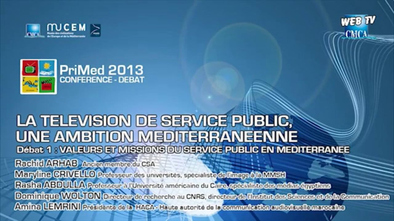 PriMed 2013 - LA TELEVISION DE SERVICE PUBLIC, UNE AMBITION MEDITERRANEENNE - Partie 1