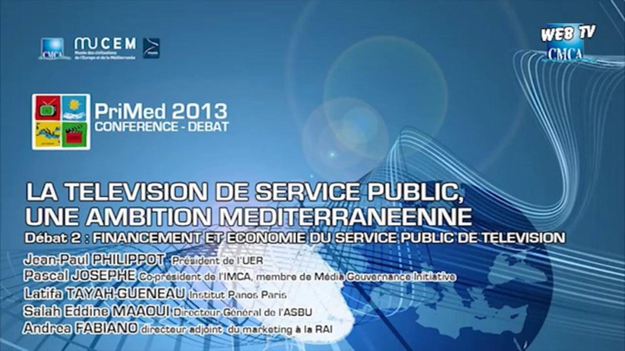 PriMed 2013 - LA TELEVISION DE SERVICE PUBLIC, UNE AMBITION MEDITERRANEENNE - Partie2