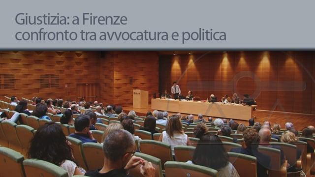 Giustizia: a Firenze confronto tra avvocatura e politica - 15/7/2013