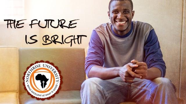 Northrise University - The Future is Bright - Samson Kabeleka