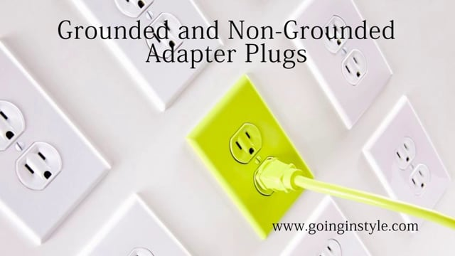 Grounded and Non-Grounded Adapter Plugs | goinginstyle.com