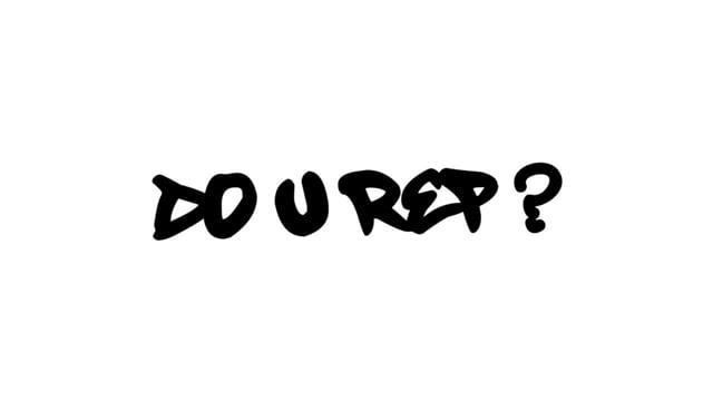 DO U REP?