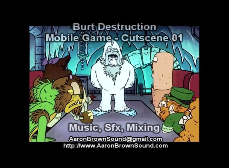 Demo Reel - Burt Destruction - Cutscene - Mixing,SFX, Music - Aaron Brown