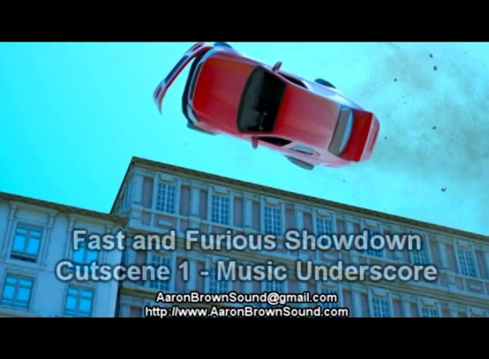 Demo Reel - Fast and Furious Showdown - Cutscene Music - Aaron Brown