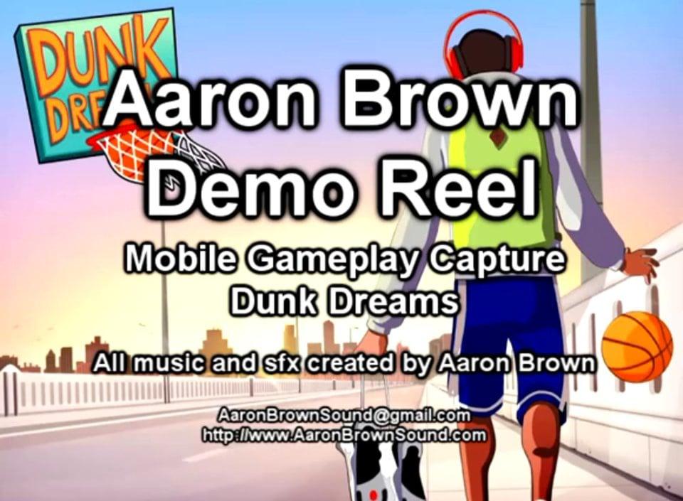 Demo Reel - Dunk Dreams - Sfx, Music - Aaron Brown