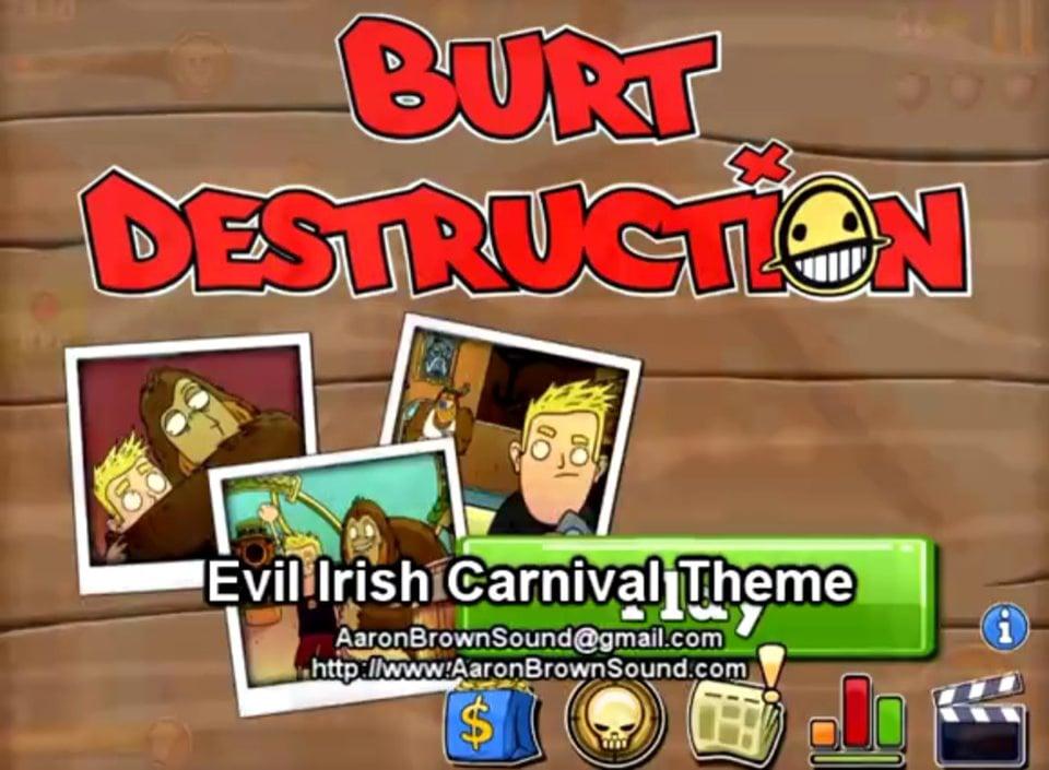 Demo Reel - Burt Destruction - Sfx, Music - Aaron Brown