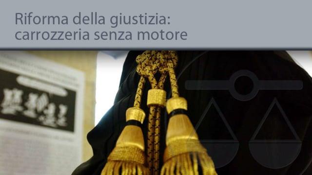 Riforma della giustizia: carrozzeria senza motore - 17/9/2013