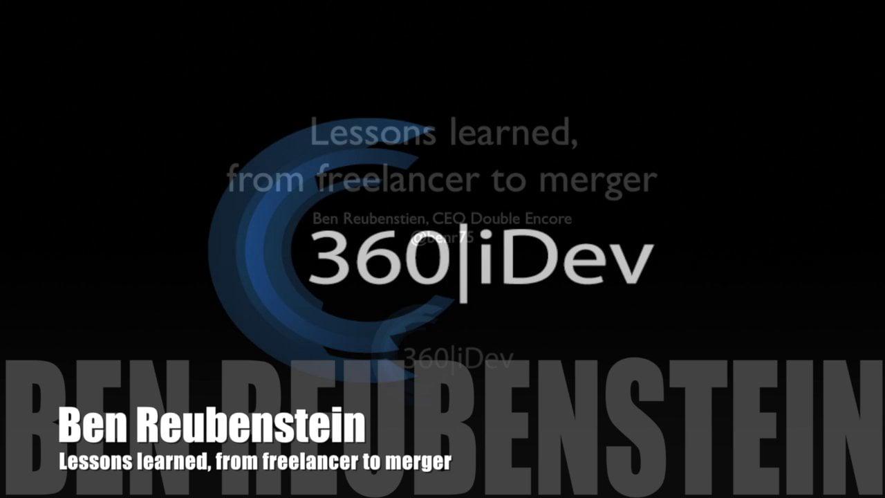 Ben Reubenstein – Lessons learned, from freelancer to merger