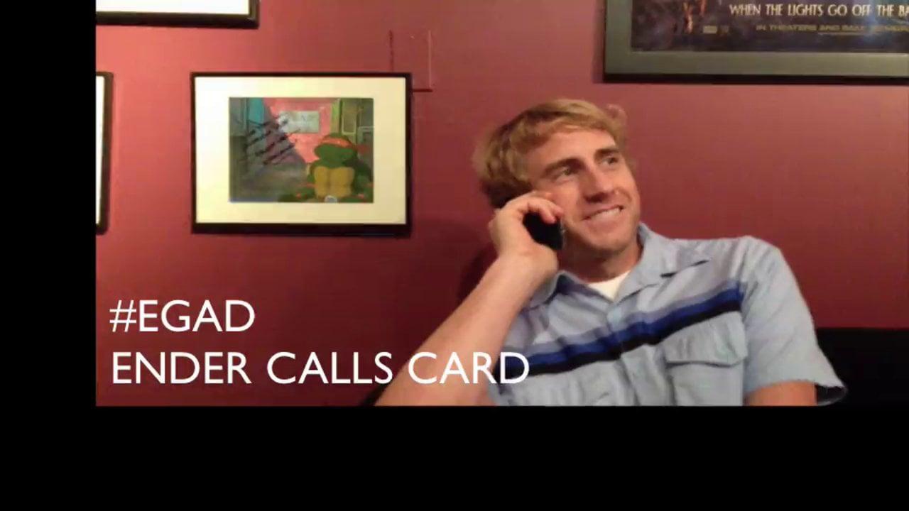 #EGAD  ENDER calls CARD