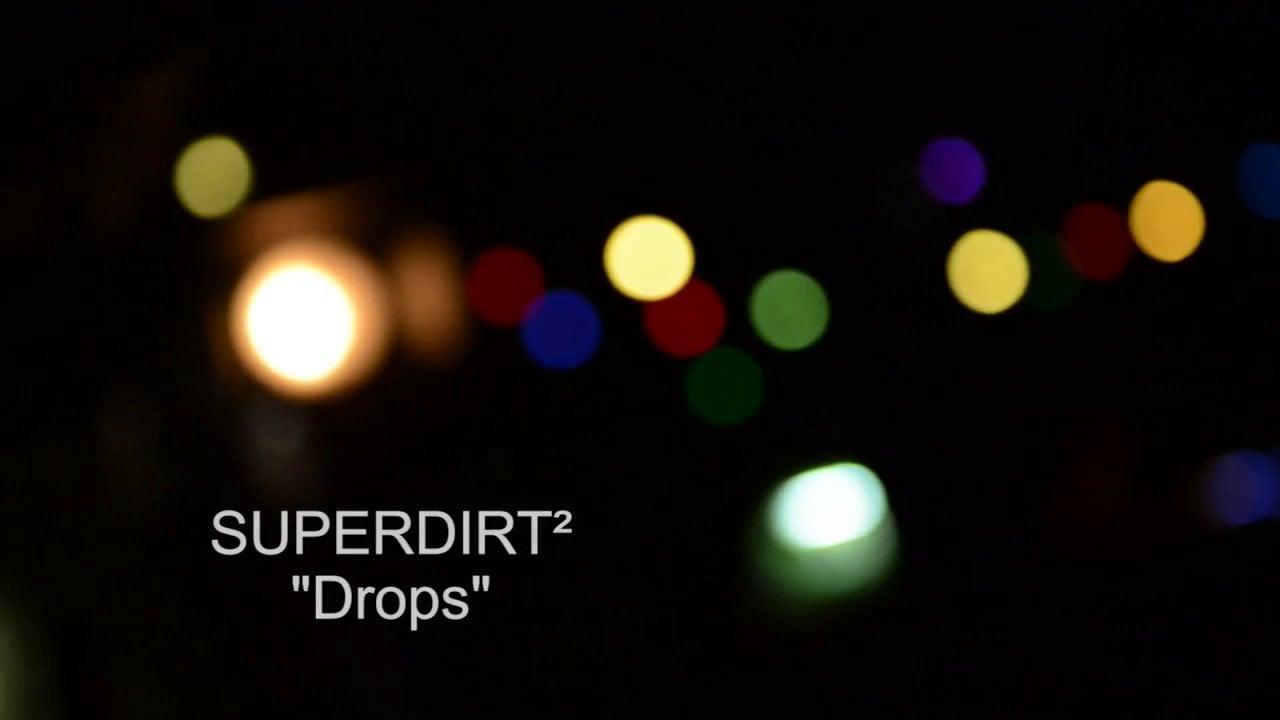 Superdirt² - Drops (Live)