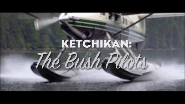 Ketchikan: The Bush Pilots