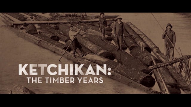 Ketchikan: The Timber Years