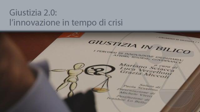 Giustizia 2.0: l'innovazione in tempo di crisi - 17/12/2013