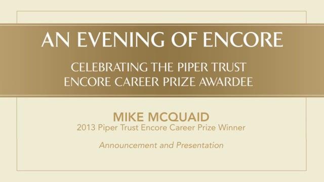 Mike McQuaid, 2013 Piper Trust Encore Career Prize Winner-Announcement and Presentation