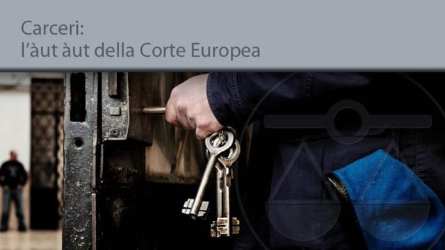 Carceri: l'àut àut della Corte Europea - 23/12/2013