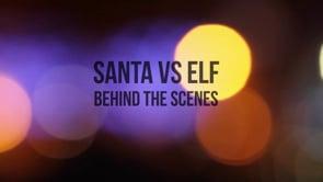 Santa Vs Elf  - Behind The Scenes
