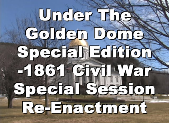 Under The Golden Dome 1861 Civil War Special Session ReEnactment