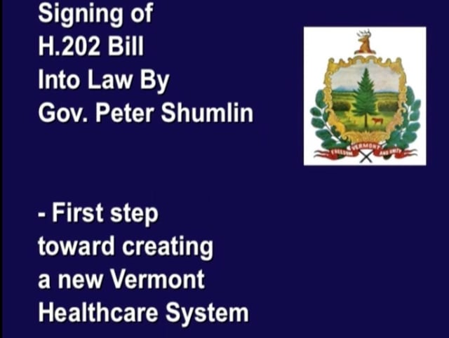 Signing of H202 Vermont Healthcare System Law