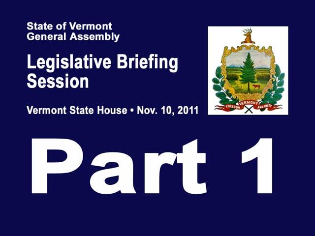 Pt 1 Legislative Briefing Session Nov 2011
