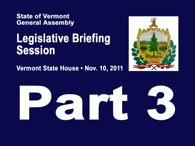 Pt 3 Legislative Briefing Session Nov 2011