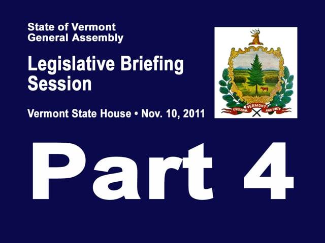 Pt 4 Legislative Briefing Session Nov 2011