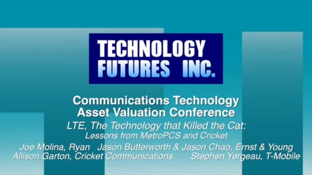 Panel 3 - LTE, The Technology That Killed the Cat: Lessons From MetroPCS and Cricket