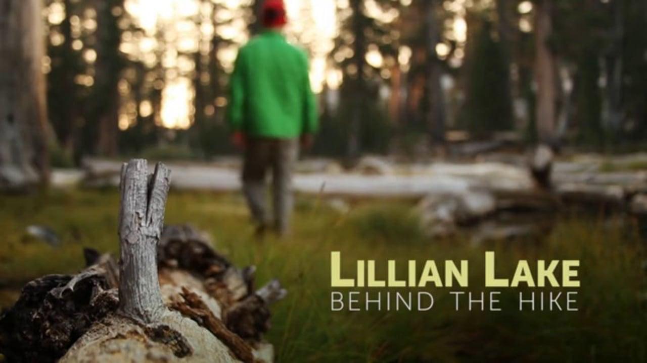 Lillian Lake: Behind the Hike