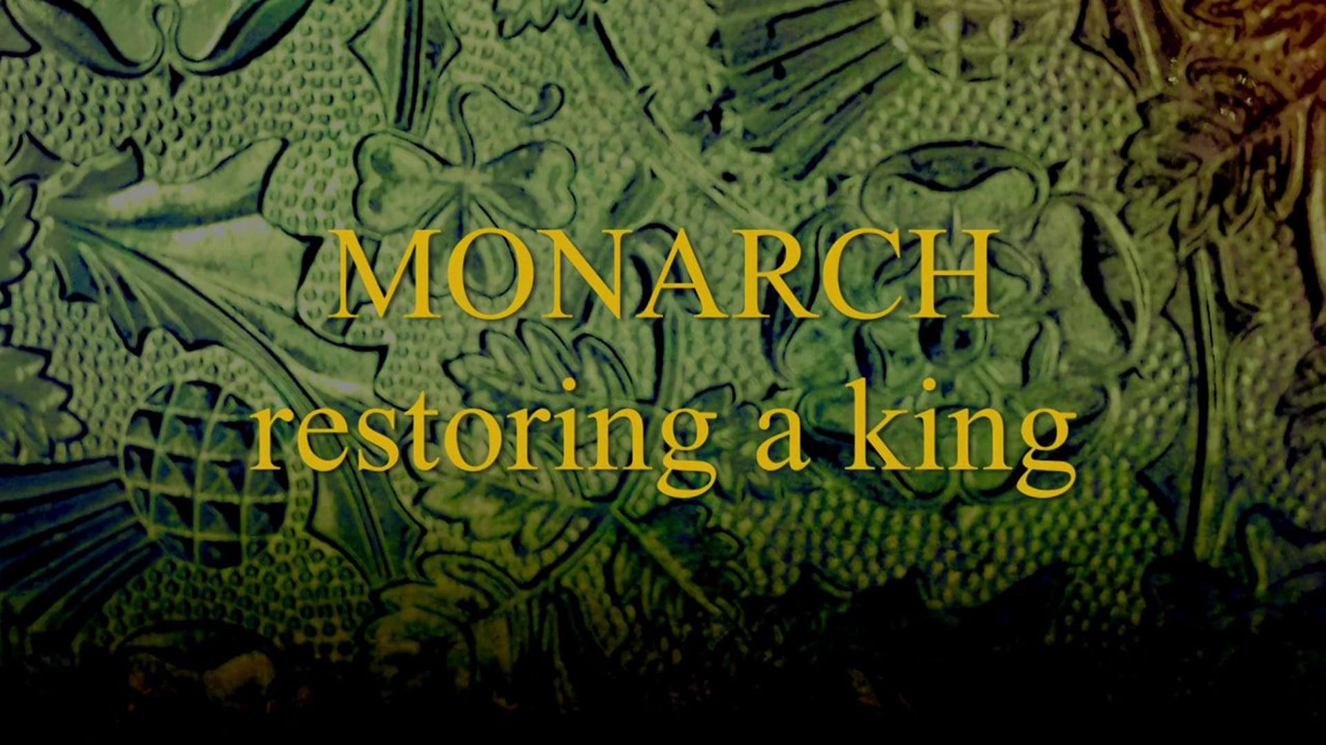 MONARCH Restoring A King