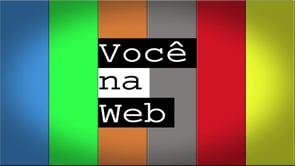 """""""Você na Web"""" - Video Intro"""