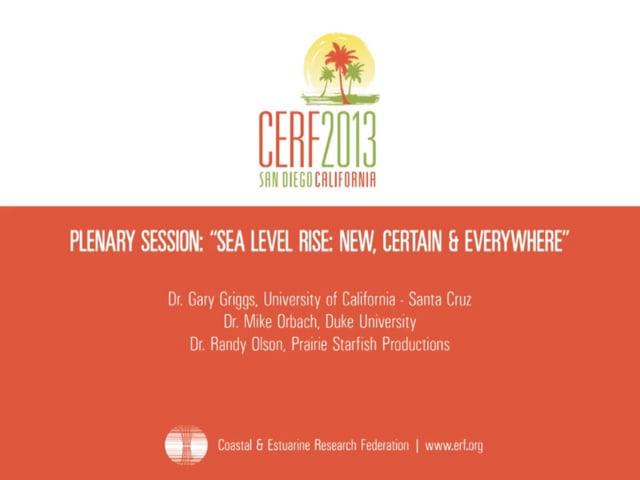 Plenary Session: Sea Level Rise - New, Certain & Everywhere