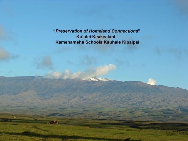 "2014_02: Ku'ulei Keakealani ""Preservation of Homeland Connections"""
